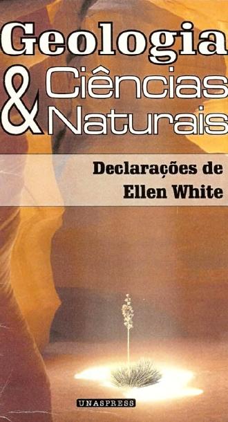 Geologia e Ciencias Naturais - Ellen White