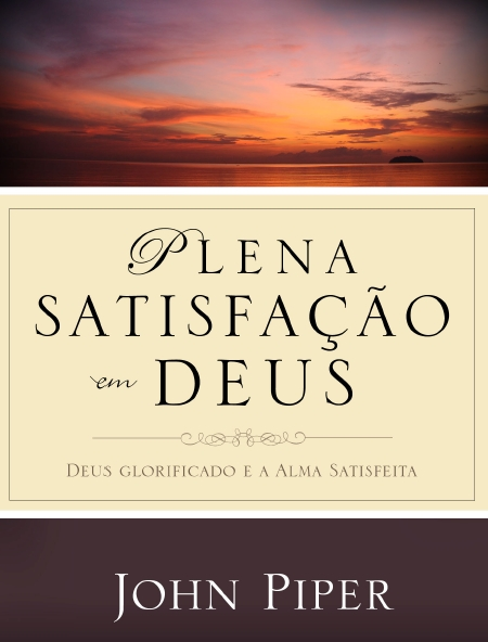 http://setimodia.files.wordpress.com/2010/08/plena-satisfacao-em-deus-john-piper.jpg